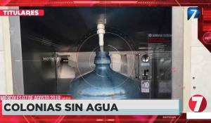 Titulares: Colonias sin agua